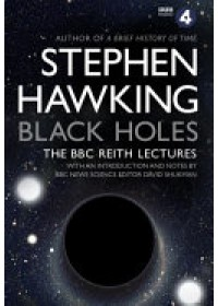 Black Holes: The Reith Lectures   Hawking Stephen, ISBN:  9780857503572