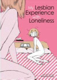 My Lesbian Experience with Loneliness   Nagata Kabi, ISBN:  9781626926035