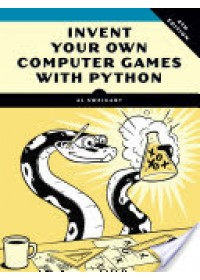 Invent Your Own Computer Games with Python   Sweigart Albert, ISBN:  9781593277956
