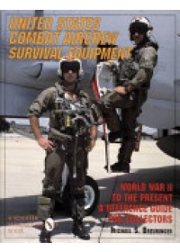 United States Combat Aircrew Survival Equipment World War II to the Present   , ISBN:  9780887407918