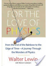 For the Love of Physics   Lewin Walter H. G., ISBN:  9781451607130