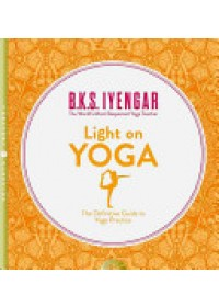 Light on Yoga   Iyengar B. K. S., ISBN:  9780007107001
