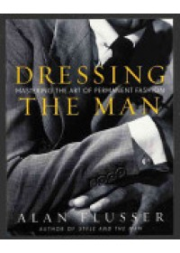 Dressing the Man   Flusser Alan, ISBN:  9780060191443