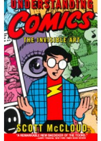 Understanding Comics   McCloud Scott, ISBN:  9780060976255