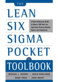 Lean Six Sigma Pocket Toolbook: A Quick Reference Guide to Nearly 100 Tools for Improving Quality and Speed   Maxey John, ISBN:  9780071441193