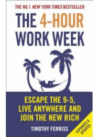 4-hour Work Week   Ferriss Timothy (Author), ISBN:  9780091929114