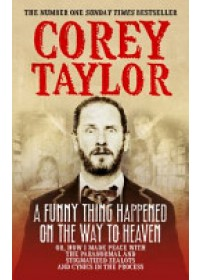Funny Thing Happened on the Way to Heaven   Taylor Corey, ISBN:  9780091949662