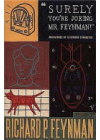 """Surely You're Joking, Mr. Feynman!""   Feynman Richard P., ISBN:  9780099173311"