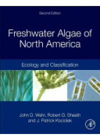 Freshwater Algae of North America   Wehr John D. (Fordham University Armonk NY USA), ISBN:  9780123858764