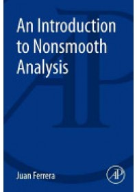 Introduction to Nonsmooth Analysis   Ferrera J., ISBN:  9780128007310