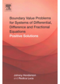 Boundary Value Problems for Systems of Differential, Difference and Fractional Equations   Henderson Johnny L., ISBN:  9780128036525