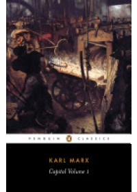 Capital: Volume 1: A Critique of Political Economy   Marx Karl, ISBN:  9780140445688