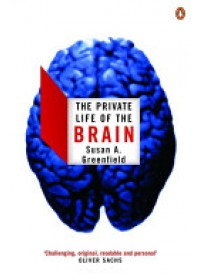 Private Life of the Brain   Greenfield Susan, ISBN:  9780141007205
