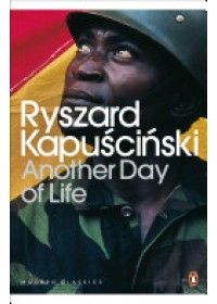 Another Day of Life   Kapuscinski Ryszard, ISBN:  9780141186788