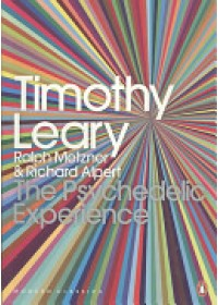 Psychedelic Experience   Leary Timothy, ISBN:  9780141189635