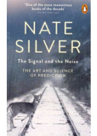 Signal and the Noise   Silver Nate, ISBN:  9780141975658