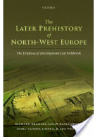 Later Prehistory of North-West Europe   Bradley Richard, ISBN:  9780199659777