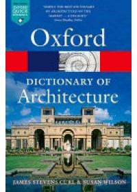 Oxford Dictionary of Architecture   Curl James Stevens, ISBN:  9780199674992