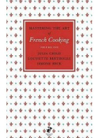 Mastering the Art of French Cooking   Child Julia, ISBN:  9780241953396