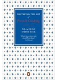 Mastering the Art of French Cooking   Child Julia, ISBN:  9780241956472