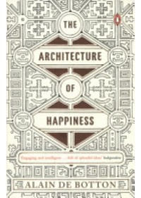 Architecture of Happiness   Botton Alain de, ISBN:  9780241970058