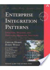 Enterprise Integration Patterns   Hohpe Gregor, ISBN:  9780321200686