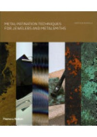 Metal Patination Techniques for Jewelers and Metalsmiths   Runfola Matthew, ISBN:  9780500517390