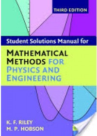 Student Solution Manual for Mathematical Methods for Physics and Engineering Third Edition   Riley K. F. (University of Cambridge), ISBN:  9780521679732