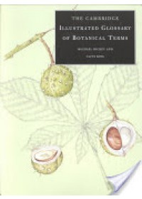 Cambridge Illustrated Glossary of Botanical Terms   Hickey Michael, ISBN:  9780521794015