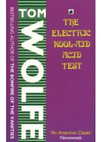 Electric Kool-aid Acid Test   Wolfe Tom, ISBN:  9780552993661