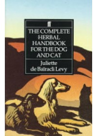 Complete Herbal Handbook for the Dog and Cat   Bairacli-Levy Juliette de, ISBN:  9780571161157