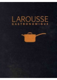 New Larousse Gastronomique   , ISBN:  9780600620426