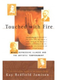 Touched with Fire   Jamison Kay Redfield, ISBN:  9780684831831