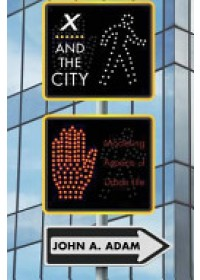 X and the City   Adam John A., ISBN:  9780691162324