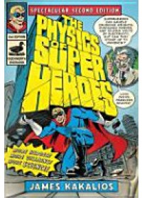 Physics of Superheroes   Kakalios James, ISBN:  9780715639115