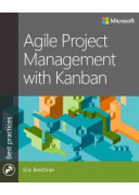 Agile Project Management with Kanban   Brechner Eric, ISBN:  9780735698956