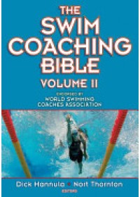 The Swim Coaching Bible, Volume II   Hannula Dick, ISBN:  9780736094085