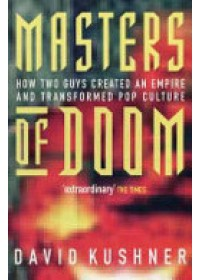 Masters of Doom   Kushner David, ISBN:  9780749924898