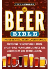 Beer Bible   Alworth Jeff, ISBN:  9780761168119
