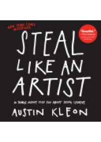 Steal Like an Artist   Kleon Austin, ISBN:  9780761169253
