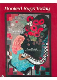Hooked Rugs Today   Oxford Amy, ISBN:  9780764321528