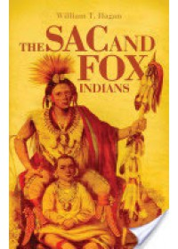 Sac and Fox Indians   Hagan William T., ISBN:  9780806121383