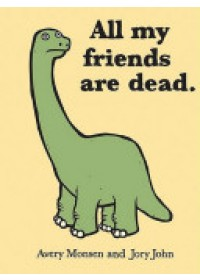 All My Friends Are Dead   Monsen Avery, ISBN:  9780811874557