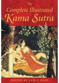 Complete Illustrated Kama Sutra   Vatsyayana Mallanaga, ISBN:  9780892811380