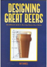 Designing Great Beers   Daniels Ray, ISBN:  9780937381502
