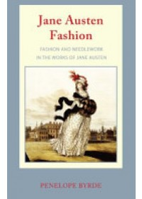 Jane Austen Fashion   Byrde Penelope, ISBN:  9780953956135