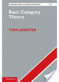 Basic Category Theory   Leinster Tom (University of Edinburgh), ISBN:  9781107044241