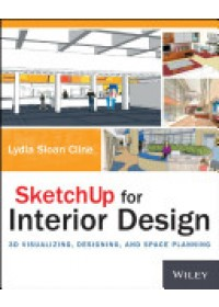 SketchUp for Interior Design   Cline Lydia, ISBN:  9781118627693