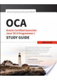OCA: Oracle Certified Associate Java SE 8 Programmer I Study Guide   Boyarsky Jeanne, ISBN:  9781118957400