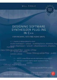Designing Software Synthesizer Plug-Ins in C++   Pirkle Will (Assistant Professor of Music Engineering Technology University of Miami), ISBN:  9781138787070